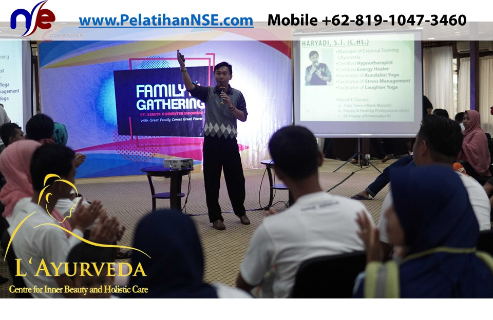 L'Ayurveda PelatihanNSE - Family Gathering Kereta Commuter Indonesia Angkatan VI 2018 - 4-5 Apr 2018 - Materi Pak Haryadi