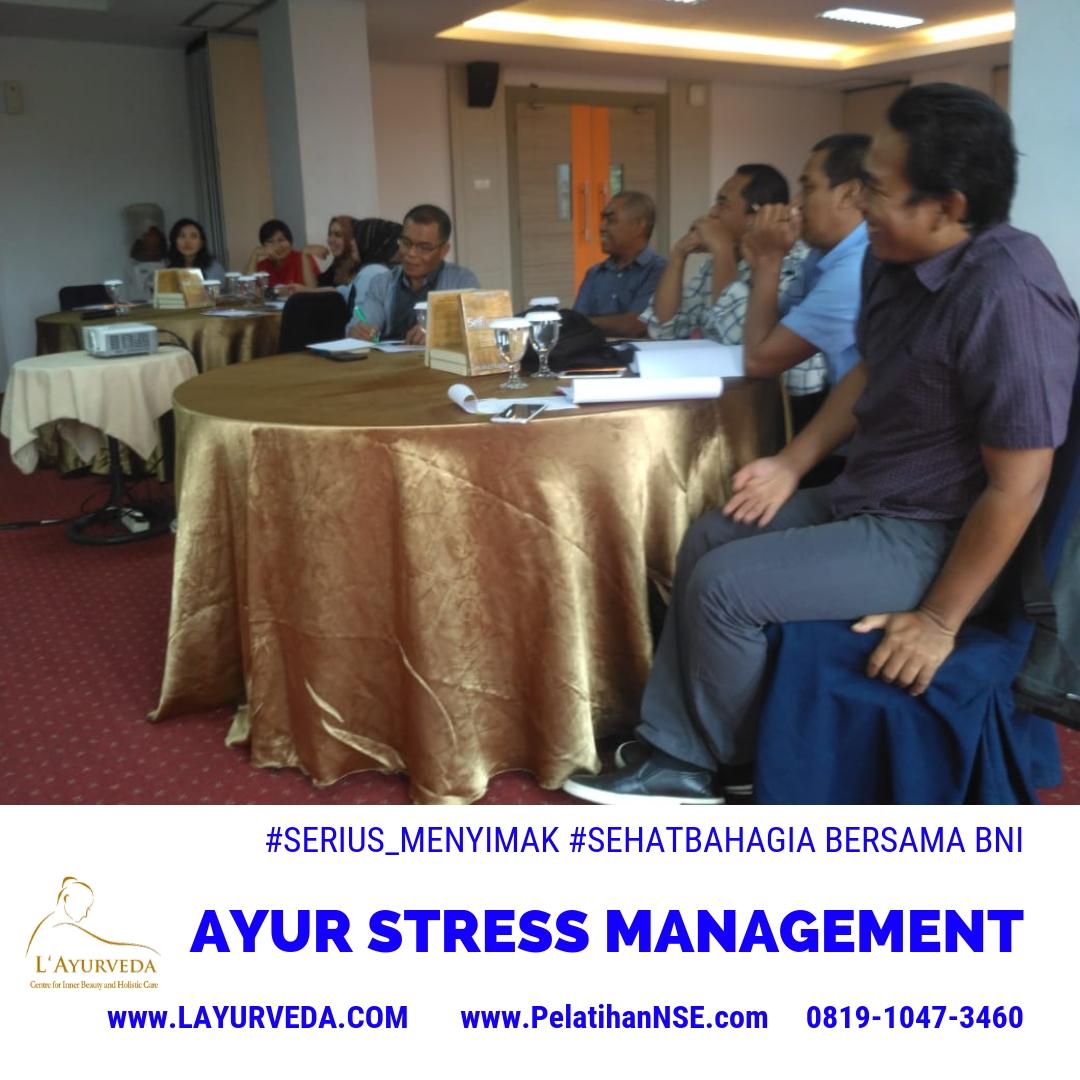 Ayur Stress Management 8 Des 2018 - BNI - Mengenal Dampak Stress