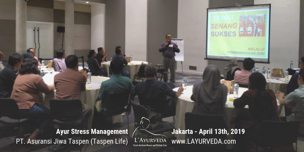 Ayur Stress Management - Taspen Life 13 April 2019 - Materi Pak Yudanegara