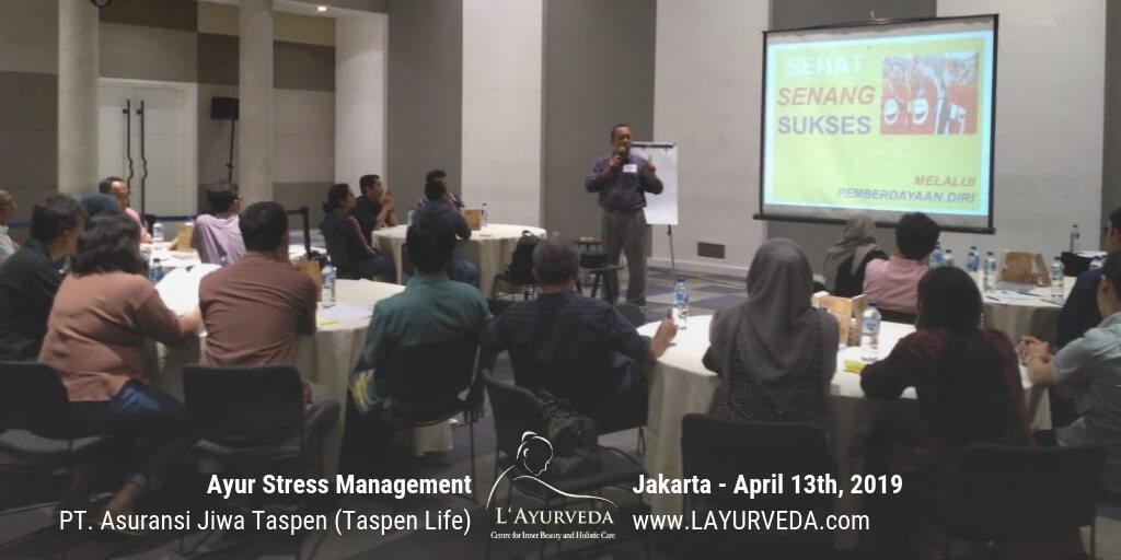 Ayur Stress Management - Taspen Life 13 April 2019 - Materi Pak Yudanegara